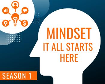 WTS Season 1: Mindset - It All Starts Here