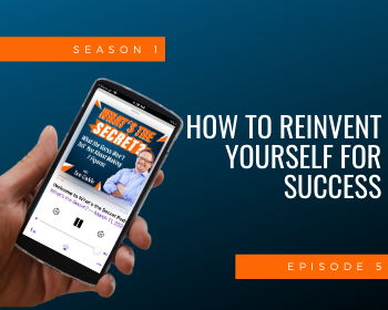 How to Reinvent Yourself for Success (Even During A Crisis)