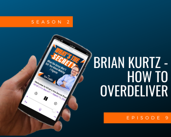 How to Overdeliver with Brian Kurtz