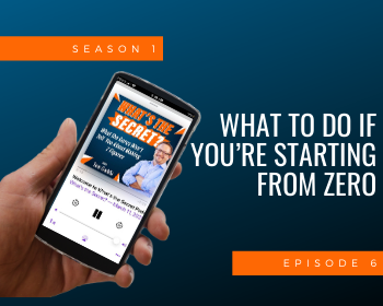 What To Do If You're Starting from Zero