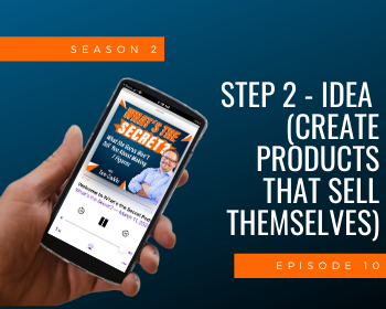 Step 2 - Idea (Create Products That Sell Themselves)