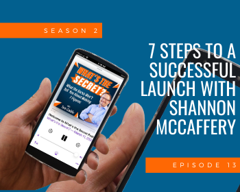 7 Steps to A Successful Launch with Shannon McCaffery