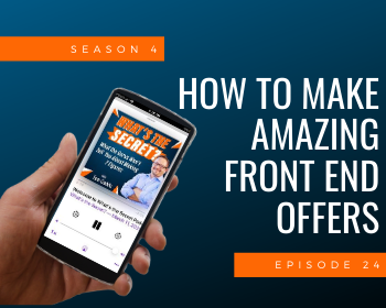 Episode 24: How to Make Amazing Front End Offers