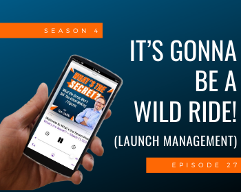 It's Gonna Be A Wild Ride! (Launch Management)