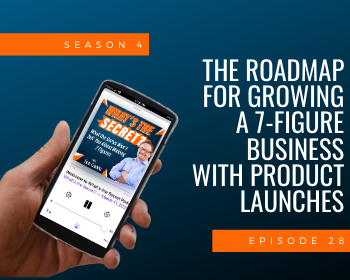 The Roadmap for Growing a 7-Figure Business with Product Launches