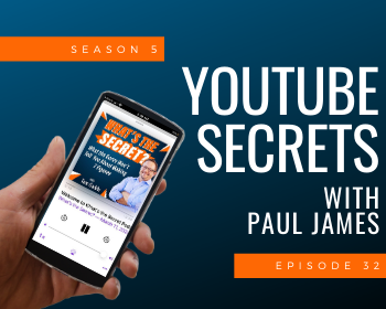 YouTube Secrets with Paul James