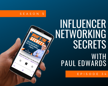 Influencer Networking Secrets with Paul Edwards