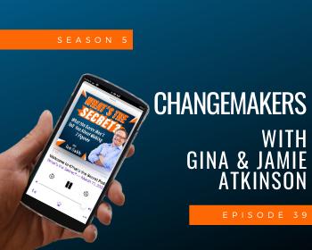 Changemakers Gina & Jamie Atkinson