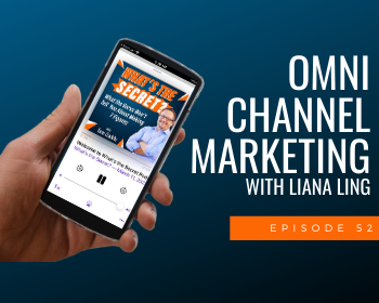 : Omni Channel Marketing with Liana Ling