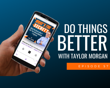 Do Things Better with Taylor Morgan
