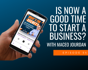 Is Now A Good Time to Start a Business? with Maceo Jourdan