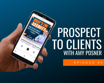 Prospect to Clients with Amy Posner