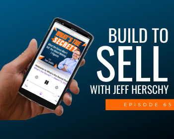 Build to Sell with Jeff Herschy