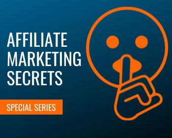WTS Special Series: Affiliate Marketing Secrets